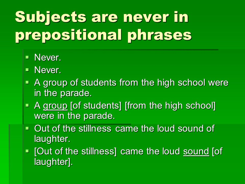 Subjects are never in prepositional phrases