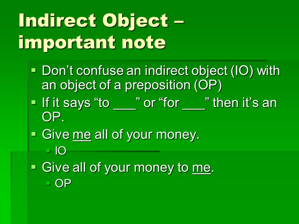 Indirect Object – important note