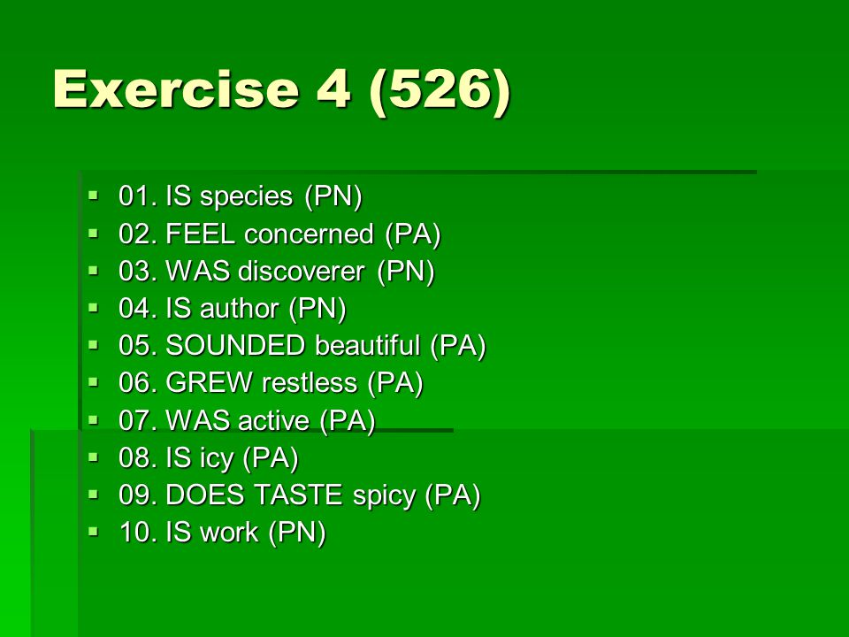 Exercise 4 (526) 01. IS species (PN) 02. FEEL concerned (PA)