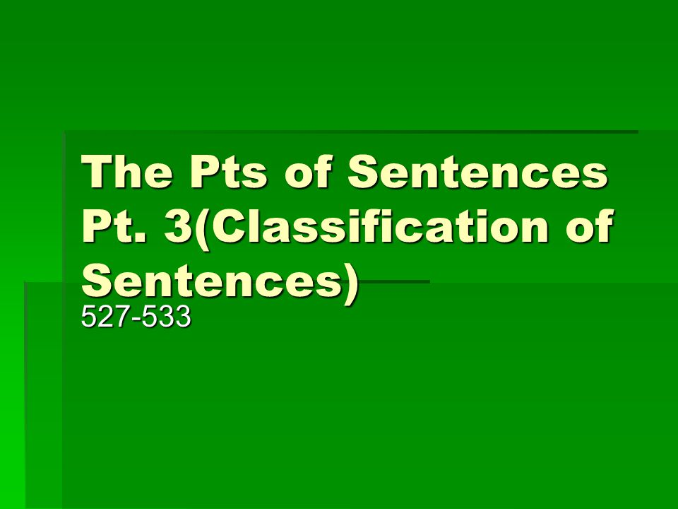 The Pts of Sentences Pt. 3(Classification of Sentences)