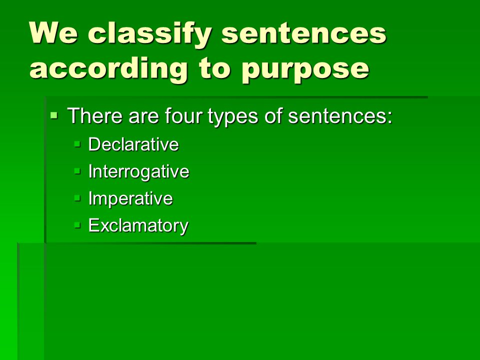 We classify sentences according to purpose