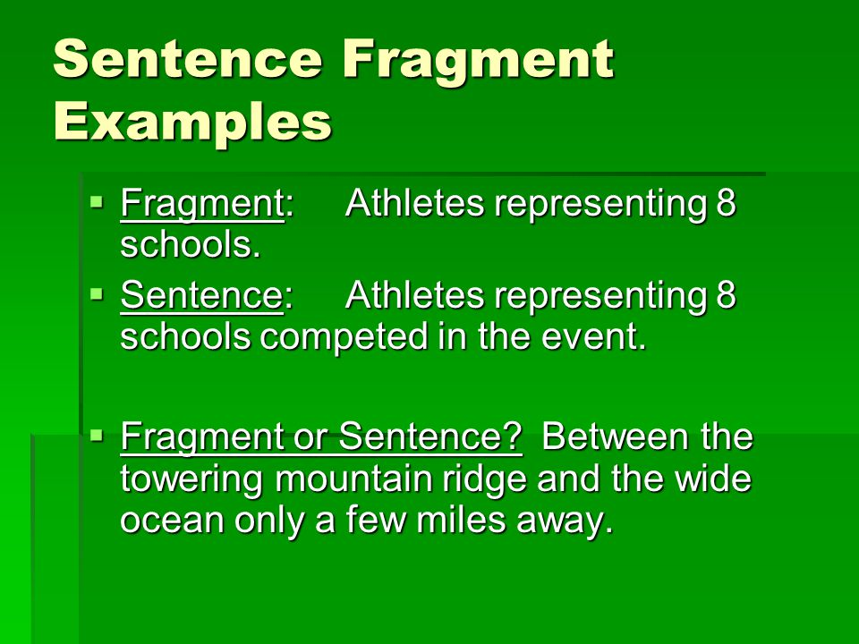 Sentence Fragment Examples