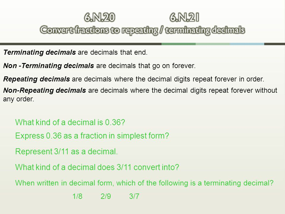 6.N.20 6.N.21 Convert fractions to repeating / terminating decimals