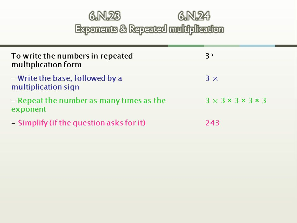 6.N.23 6.N.24 Exponents & Repeated multiplication
