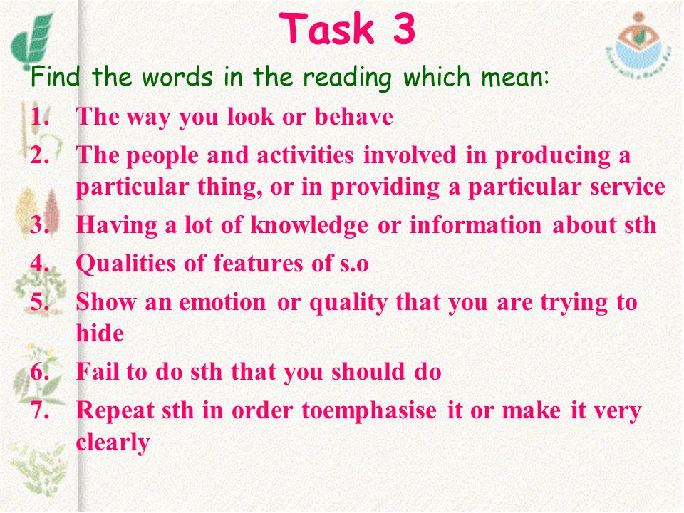 Task 3 Find the words in the reading which mean: