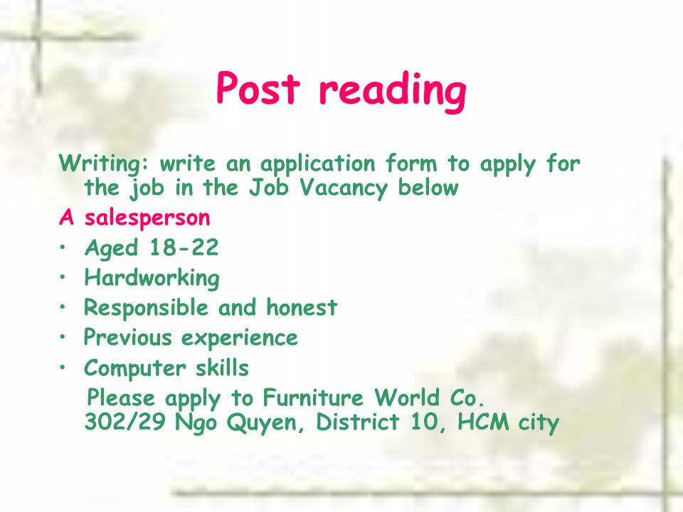 Post reading Writing: write an application form to apply for the job in the Job Vacancy below. A salesperson.