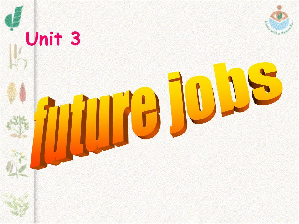 Unit 3 future jobs