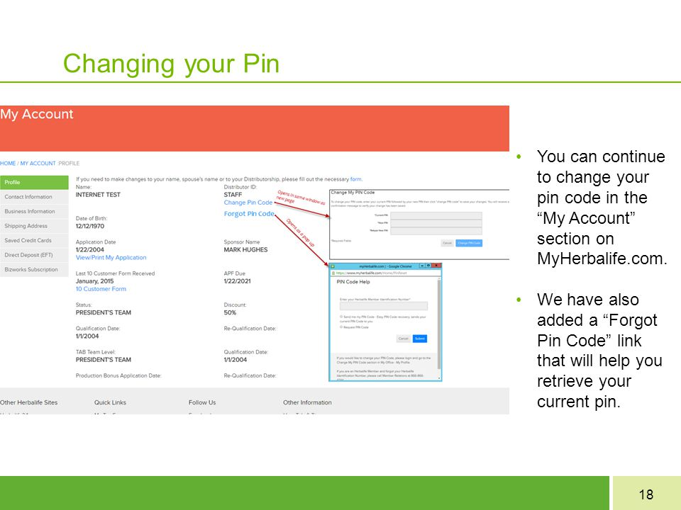 Changing your Pin You can continue to change your pin code in the My Account section on MyHerbalife.com.