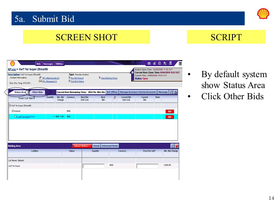 5a. Submit Bid SCREEN SHOT SCRIPT By default system show Status Area Click Other Bids