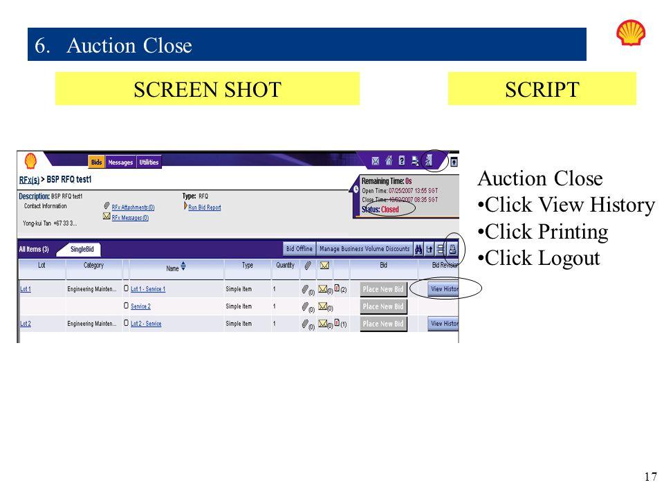 6. Auction Close SCREEN SHOT SCRIPT Auction Close Click View History Click Printing Click Logout