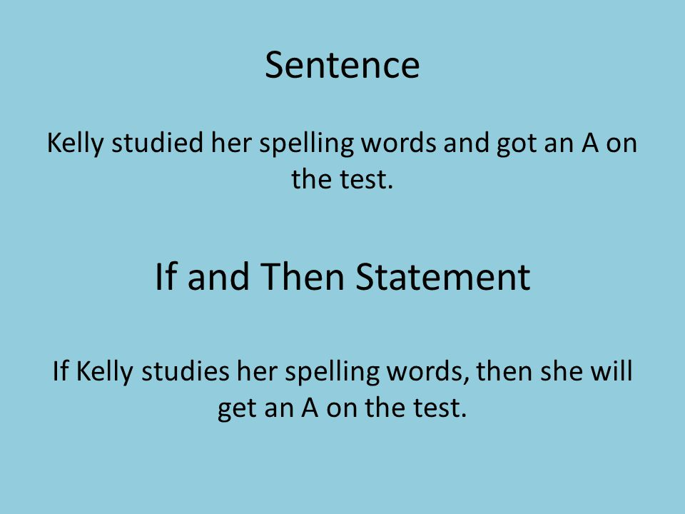 Kelly studied her spelling words and got an A on the test.