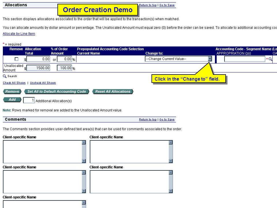 Order Creation Demo Click in the Change to field.