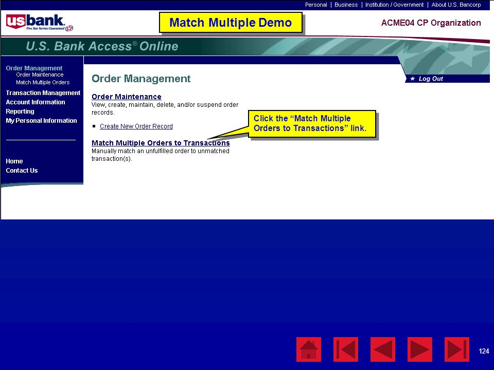 Match Multiple Demo Click the Match Multiple Orders to Transactions link. Match Multiple Demo.