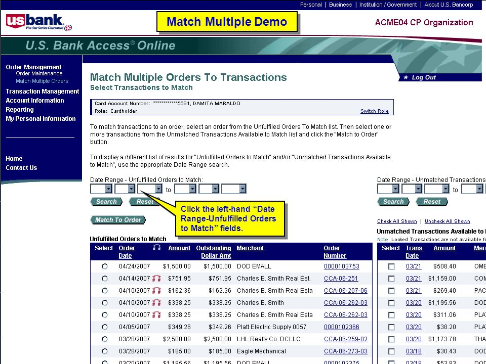 Match Multiple Demo Click the left-hand Date Range-Unfulfilled Orders to Match fields. Match Multiple Demo.