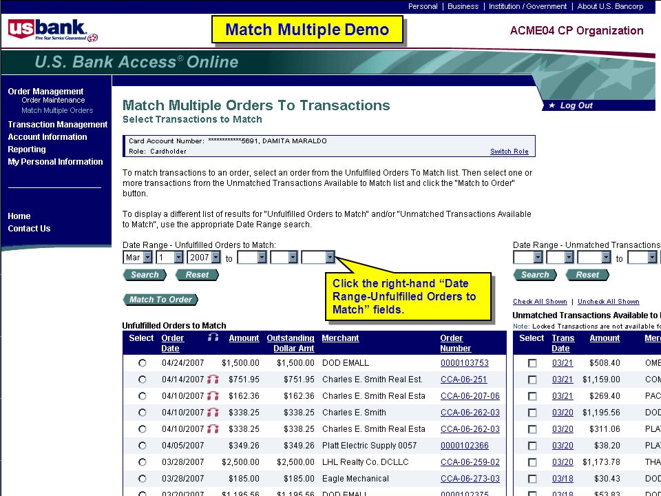 Match Multiple Demo Click the right-hand Date Range-Unfulfilled Orders to Match fields. Match Multiple Demo.