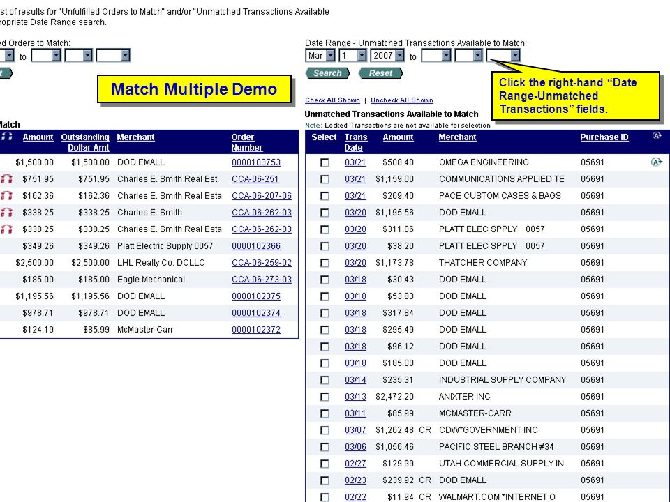 Match Multiple Demo Click the right-hand Date Range-Unmatched Transactions fields. Match Multiple Demo.