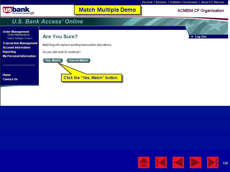 Match Multiple Demo Click the Yes, Match button. Match Multiple Demo