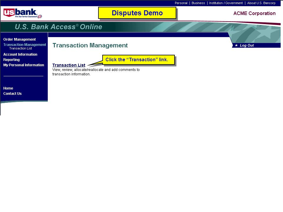 Disputes Demo Click the Transaction link. Disputes Demo