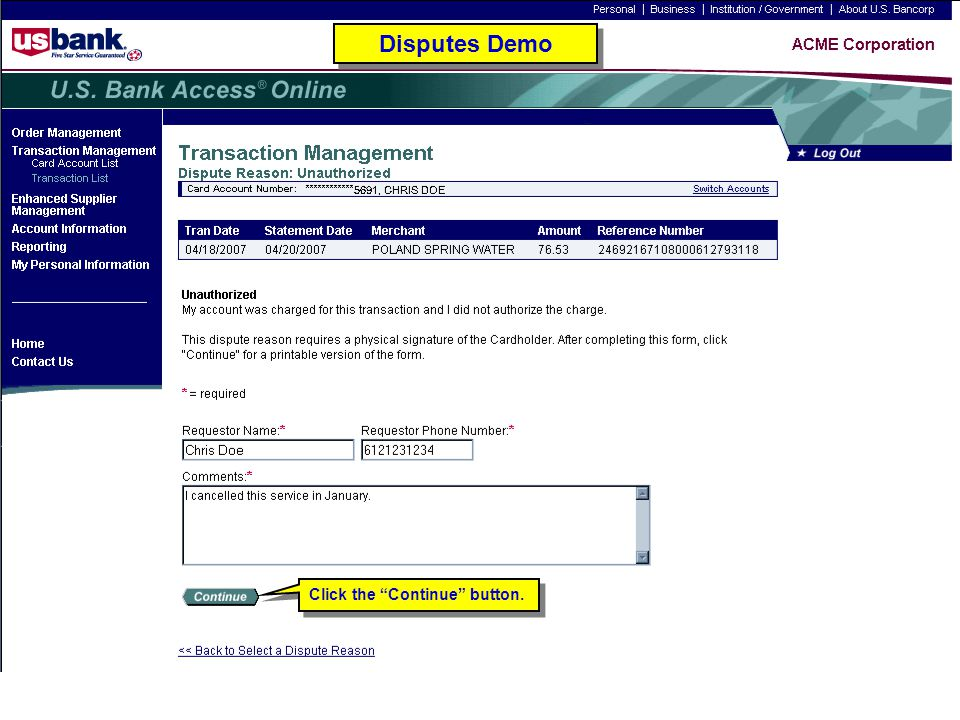 Disputes Demo Disputes Demo Trainer: Click the Continue button.