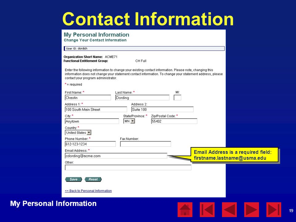 Contact Information My Personal Information: Change Your Contact Information. Fields with a red asterisk are required by Access Online.