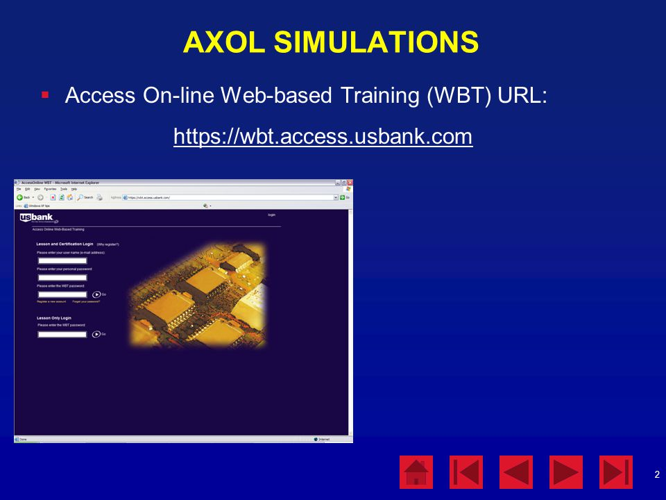 AXOL SIMULATIONS Access On-line Web-based Training (WBT) URL: