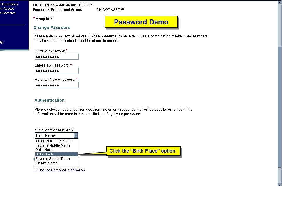 Password Demo Password Demo Trainer: Click the Birth Place option.