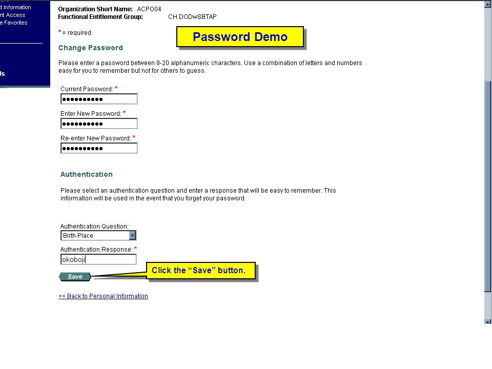 Password Demo Password Demo Trainer: Click the Save button.