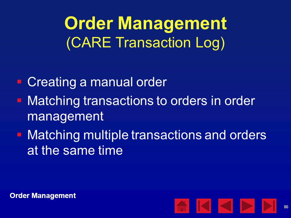 Order Management (CARE Transaction Log)
