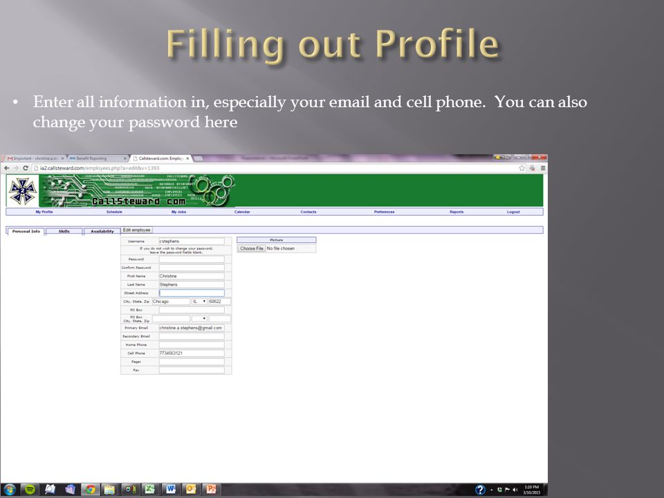 Filling out Profile Enter all information in, especially your email and cell phone.