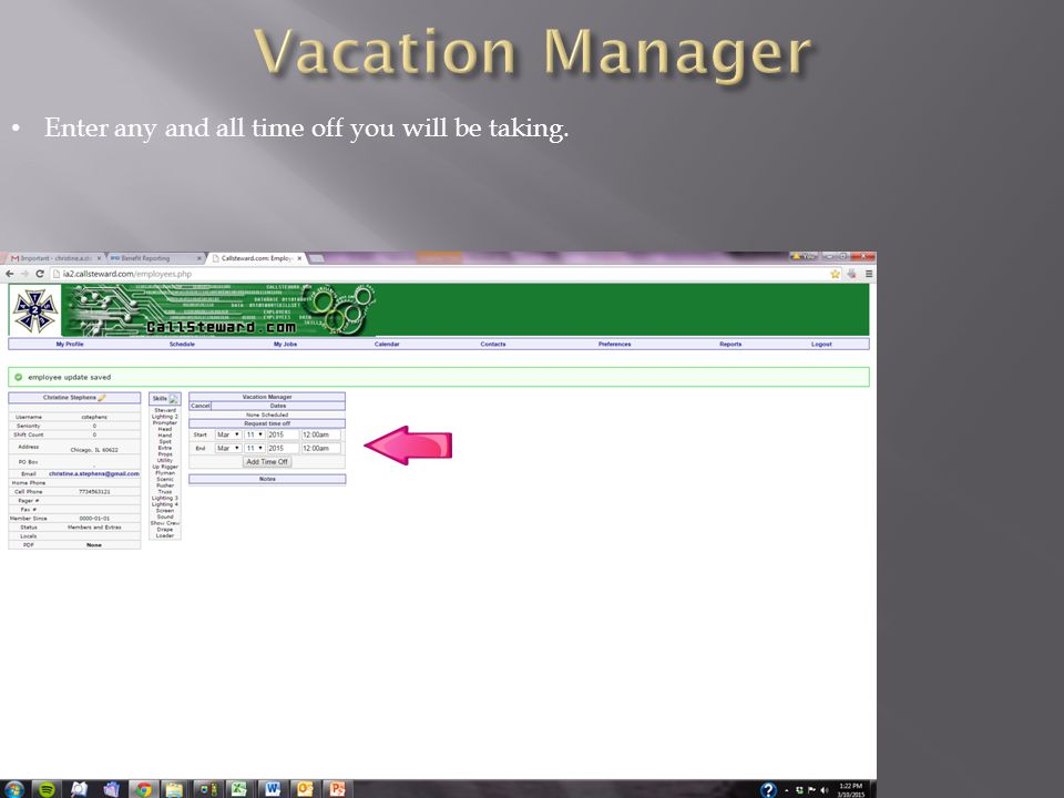 Vacation Manager Enter any and all time off you will be taking.