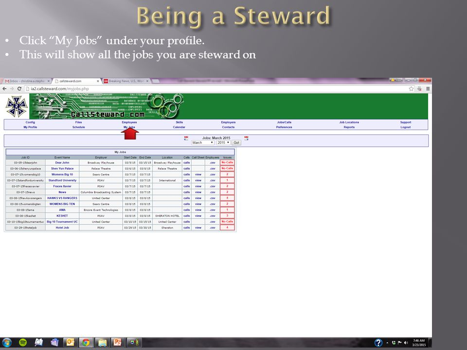 Being a Steward Click My Jobs under your profile.