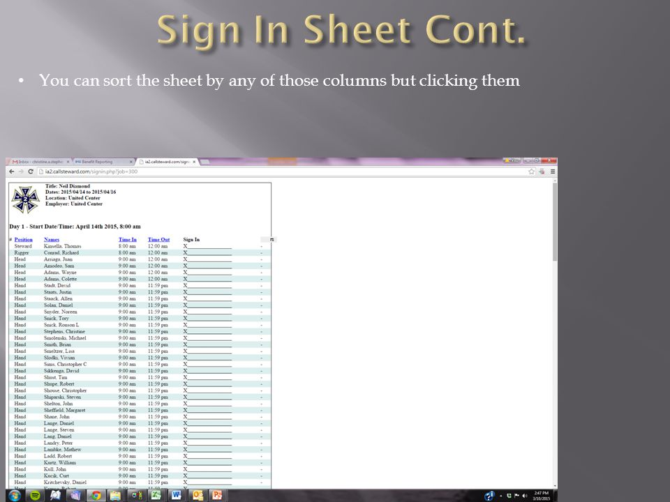 Sign In Sheet Cont. You can sort the sheet by any of those columns but clicking them