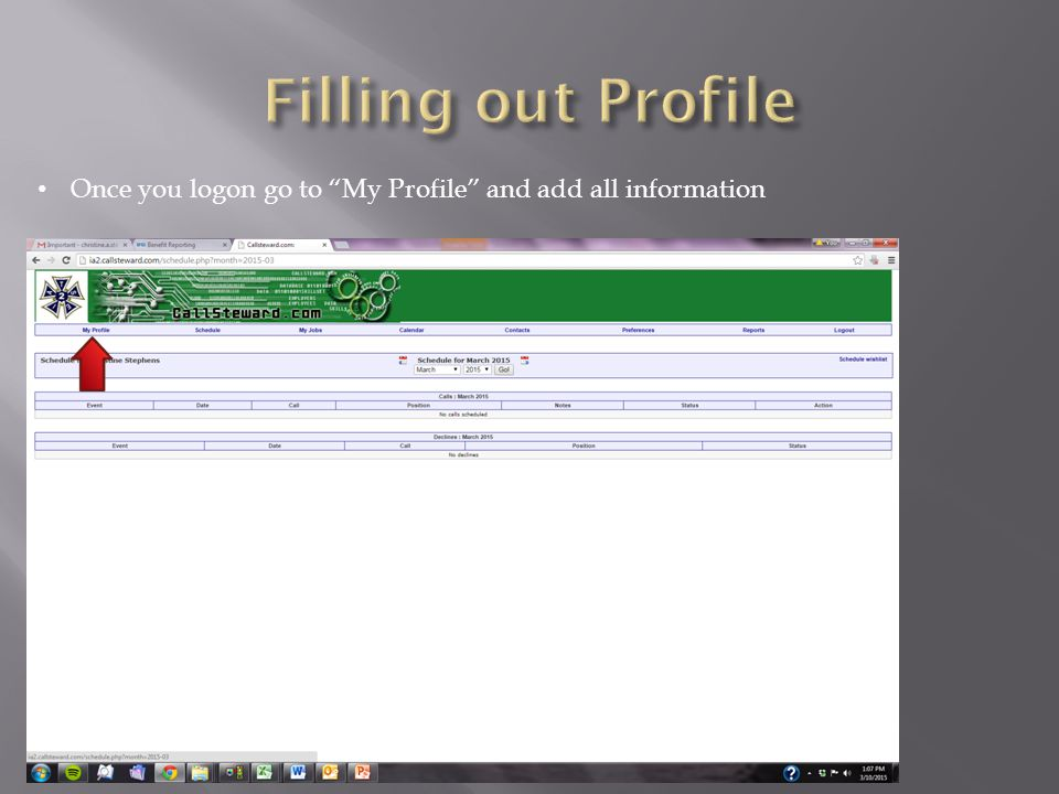 Filling out Profile Once you logon go to My Profile and add all information