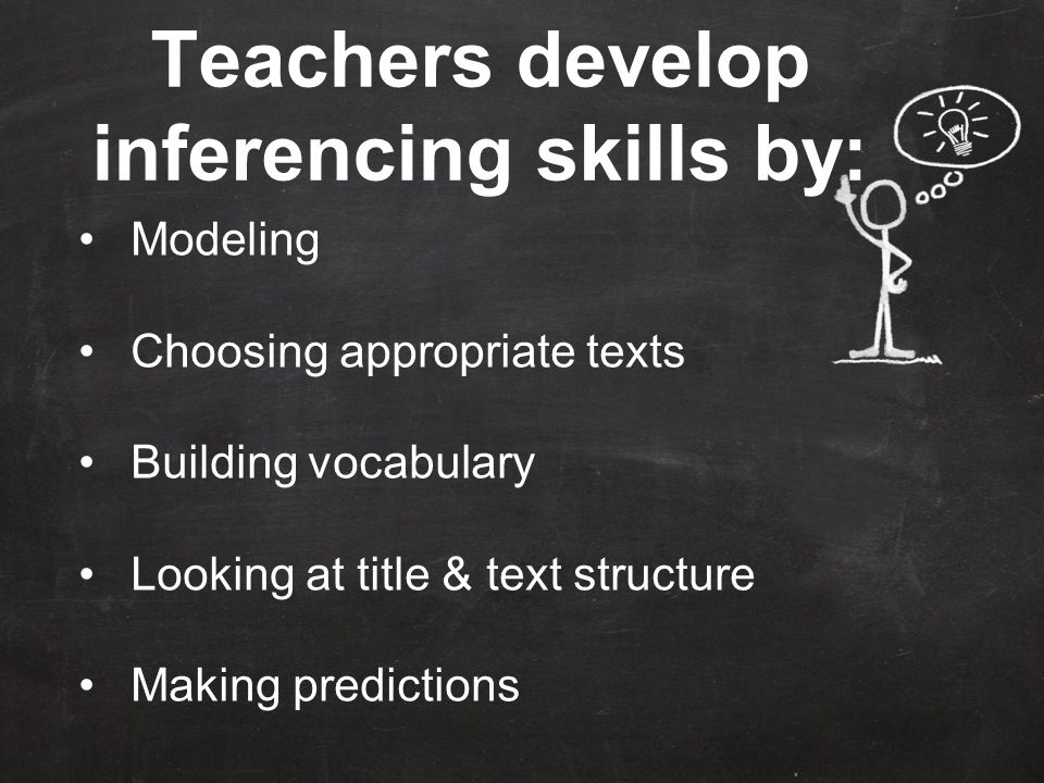 Teachers develop inferencing skills by: