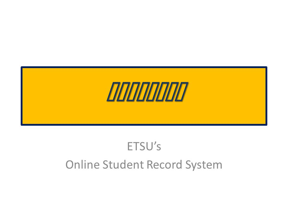ETSU's Online Student Record System