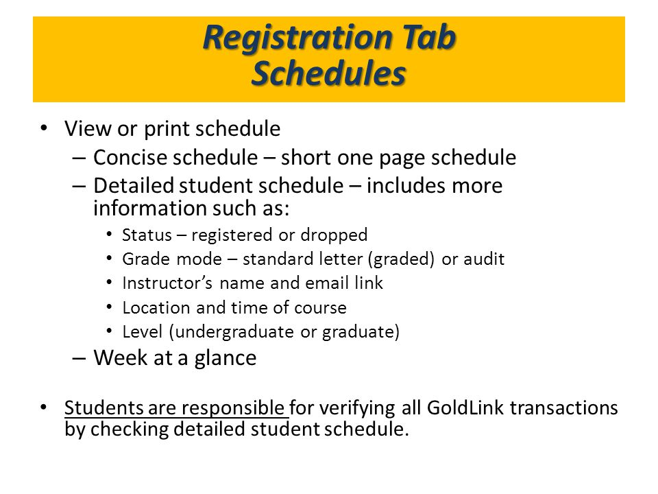 What's in GoldLink Registration Tab Schedules View or print schedule