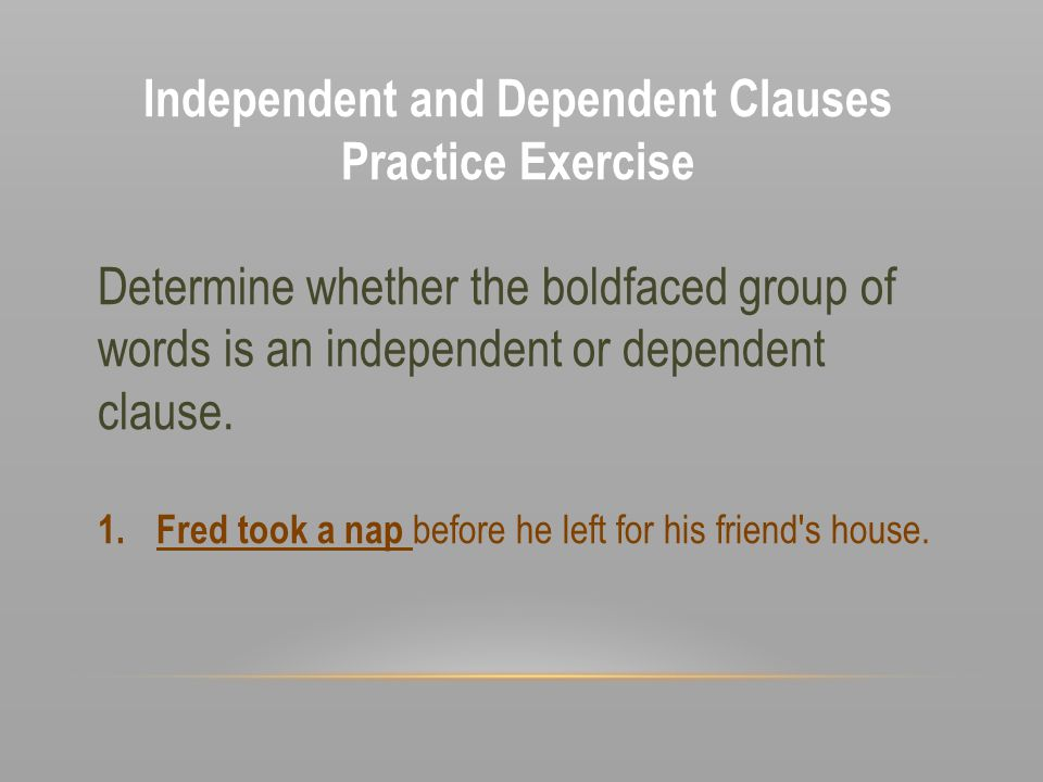 Independent and Dependent Clauses Practice Exercise