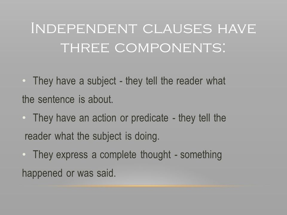 Independent clauses have three components: