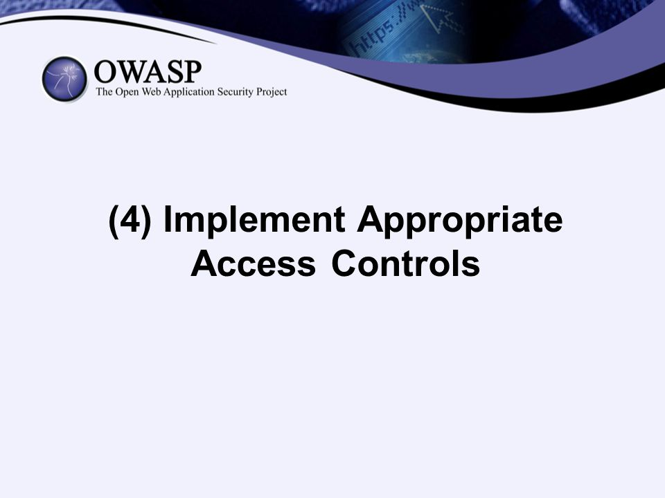 (4) Implement Appropriate Access Controls