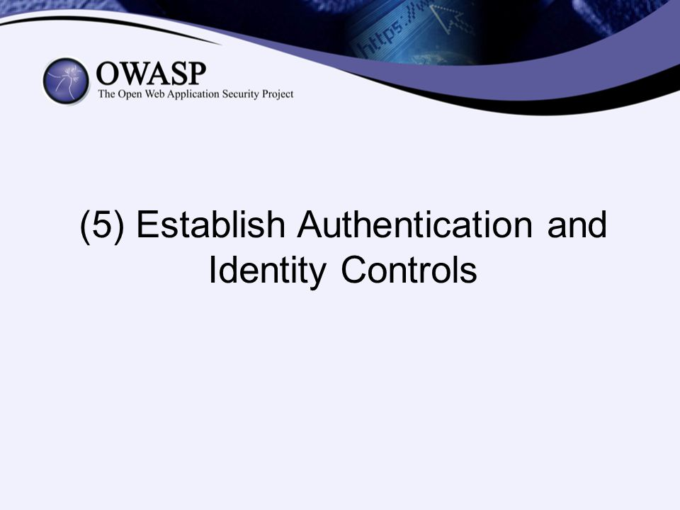(5) Establish Authentication and Identity Controls
