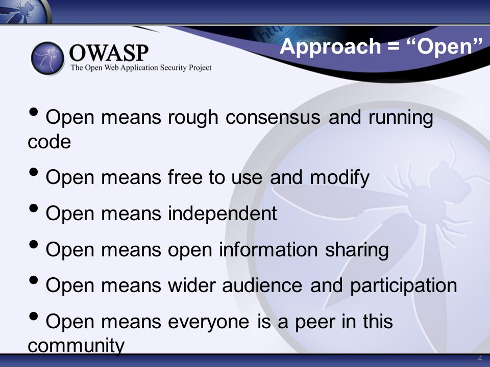 Approach = Open Open means rough consensus and running code
