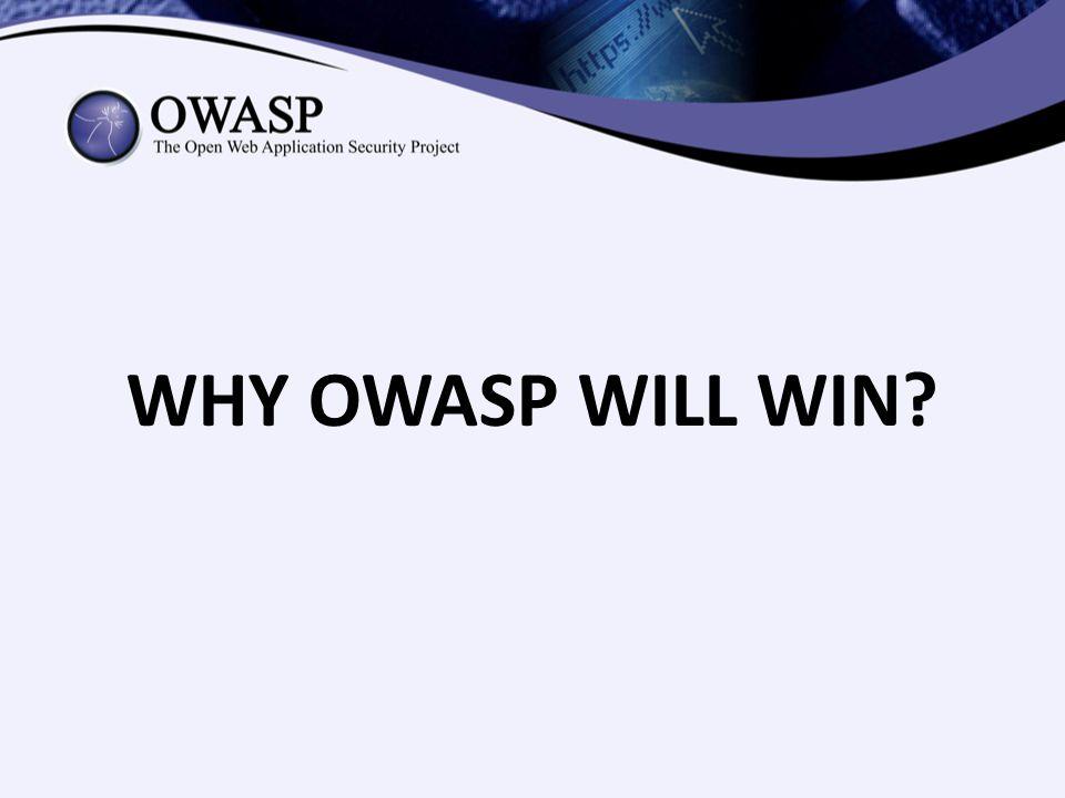 WHY OWASP WILL WIN