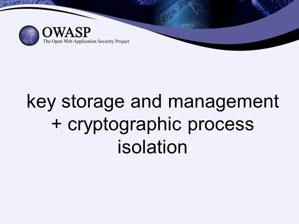 key storage and management + cryptographic process isolation