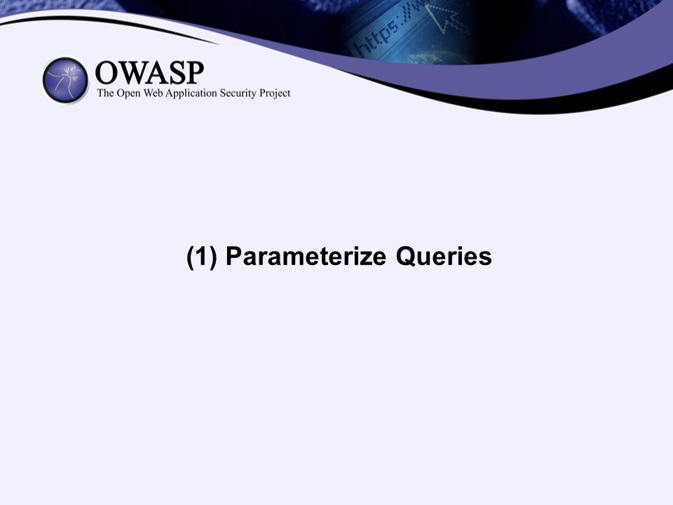 (1) Parameterize Queries