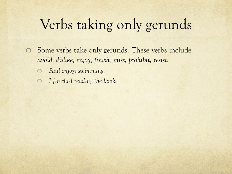 Verbs taking only gerunds