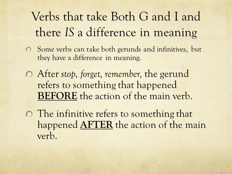 Verbs that take Both G and I and there IS a difference in meaning