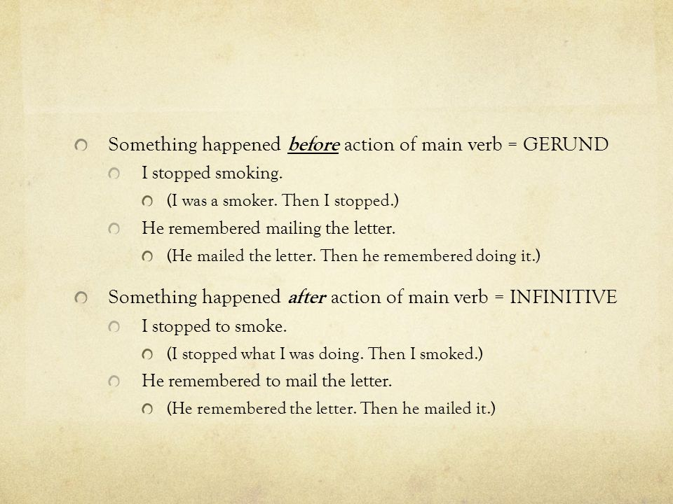 Something happened before action of main verb = GERUND