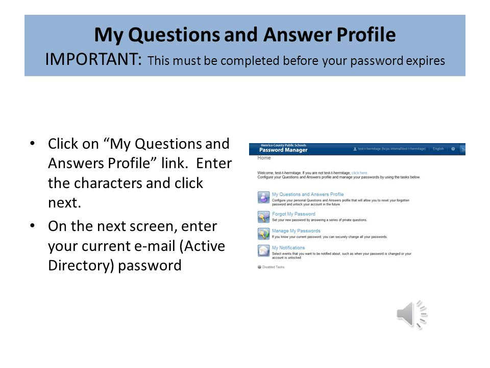 My Questions and Answer Profile IMPORTANT: This must be completed before your password expires