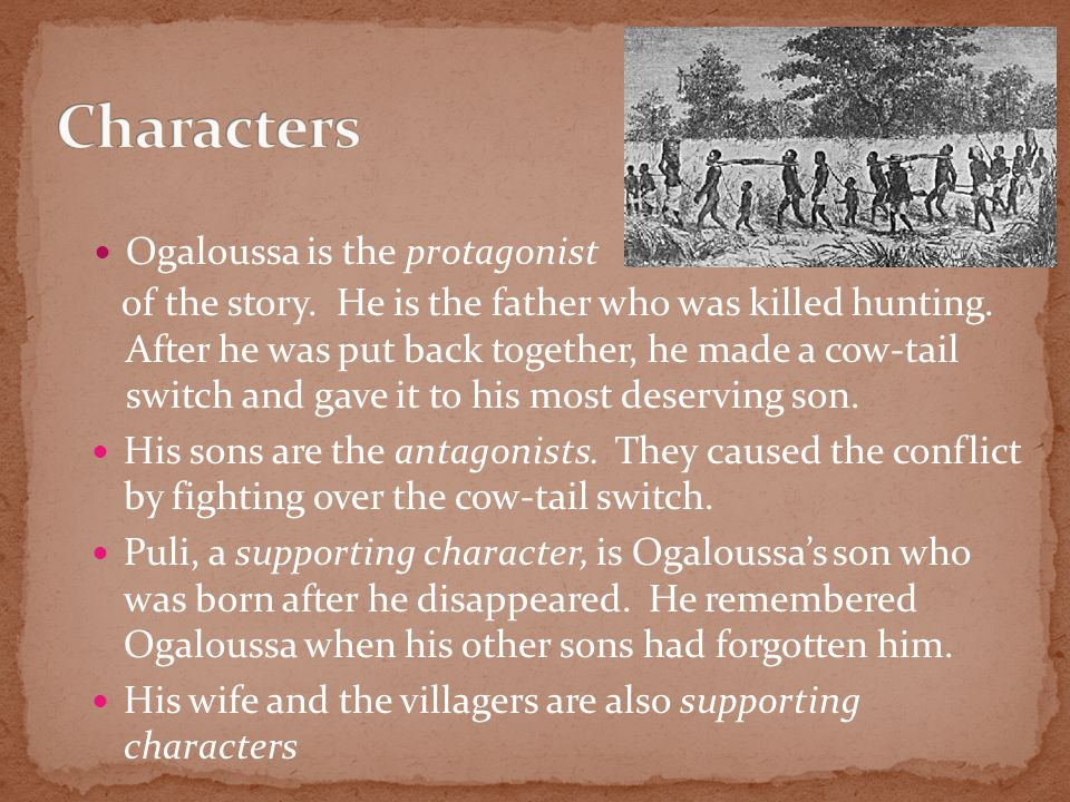 Characters Ogaloussa is the protagonist