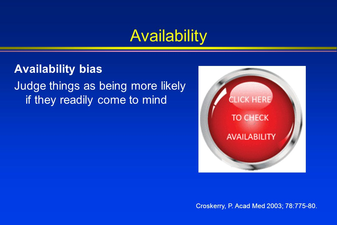 Availability Availability bias